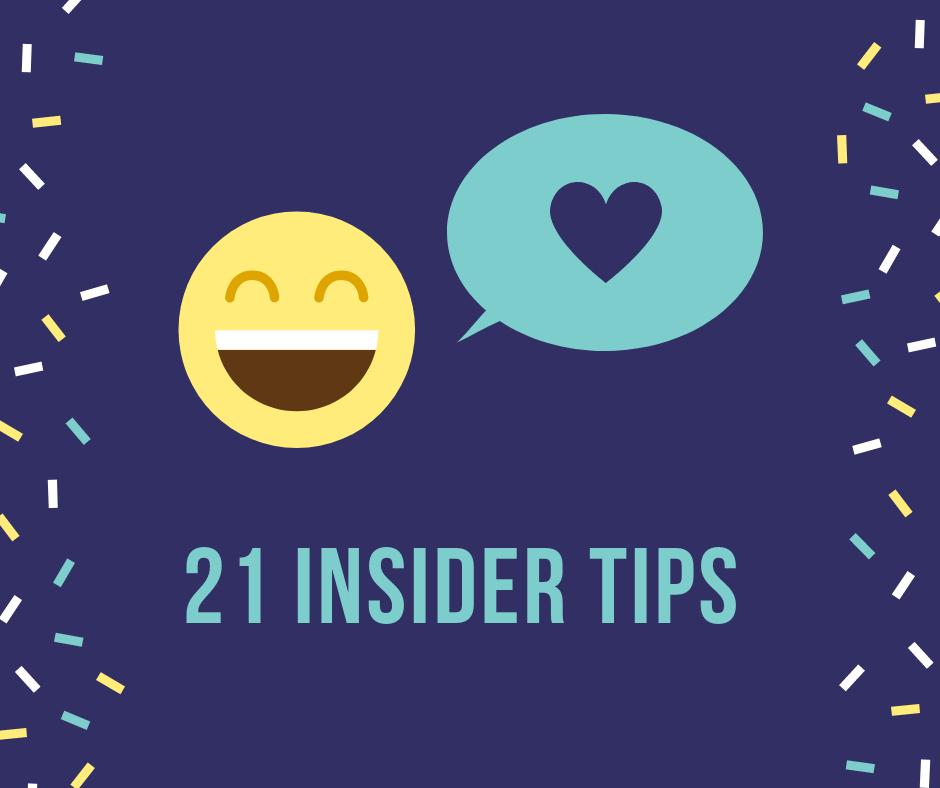 21 Insider Tips